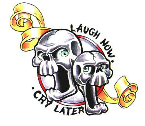 Laugh Now - Cry Later