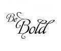 Spreuken / Poëzie tattoo voorbeeld Be Bold